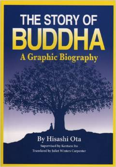 The Story of Buddha: A Graphic Biography
