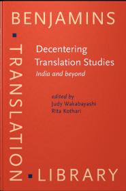 Decentering Translation Studies: India and Beyond